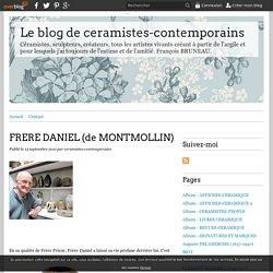 FRERE DANIEL (de MONTMOLLIN) - Le blog de ceramistes-contemporains