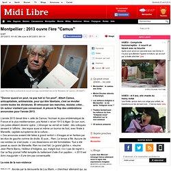 """Montpellier : 2013 ouvre l'ère """"Camus"""""""
