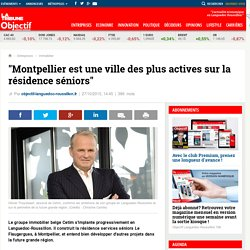 """""""Montpellier est une ville des plus actives sur la résidence séniors"""""""