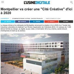 """Montpellier va créer une """"Cité Créative"""" d'ici à 2020"""