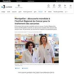 Montpellier : découverte mondiale à l'Institut Régional du Cancer pour le traitement des sarcomes
