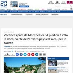 Vacances près de Montpellier : A pied ou à vélo, la découverte de l'arrière-pays