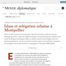 Islam et relégation urbaine à Montpellier, par Pierre Daum (Le Monde diplomatique, août 2015)