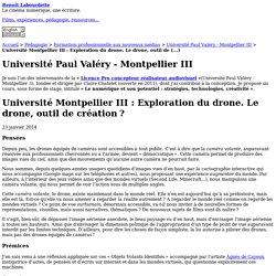 Université Montpellier III : Exploration du drone. Le drone, outil de création ?