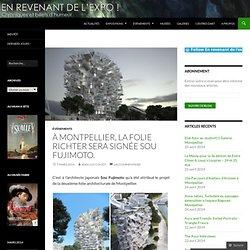 À Montpellier, la Folie Richter sera signée Sou Fujimoto.