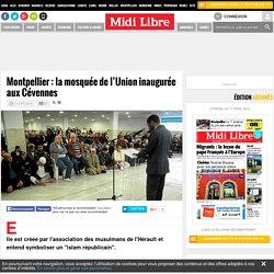 Montpellier : la mosquée de l'Union inaugurée aux Cévennes