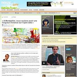 «A Montpellier, nous voulons avoir une longueur d'avance sur l'open data»