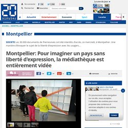 Montpellier: Pour imaginer un pays sans liberté d'expression, la médiathèque est entièrement vidée