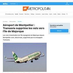 Aéroport de Montpellier : Transavia supprime les vols vers l'île de Majorque