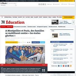 A Montpellier et Paris, des familles se mobilisent contre «les écoles ghettos»