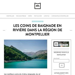 Les coins de baignade en rivière dans la région de Montpellier - MontpelYeah montpellier magazine