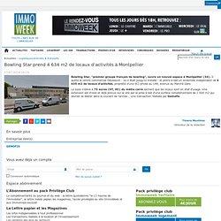 Bowling Star prend 4 634 m2 de locaux d'activités à Montpellier 170714