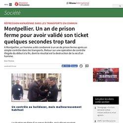 Montpellier. Un an de prison ferme pour avoir validé son ticket quelques secondes trop tard