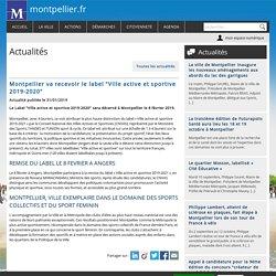 """Montpellier va recevoir le label """"Ville active et sportive 2019-2020"""""""