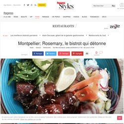 Montpellier: Rosemary, le bistrot qui détonne