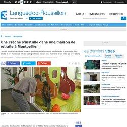 Une crèche s'installe dans une maison de retraite à Montpellier - France 3 Languedoc-Roussillon