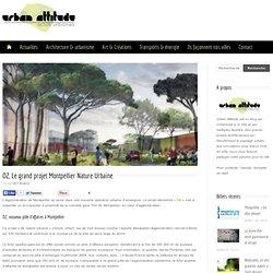 OZ, Le grand projet Montpellier Nature Urbaine