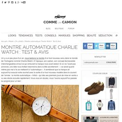 Montre automatique Charlie Watch : Test & Avis