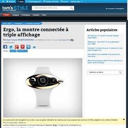 Ergo, la montre connectée à triple affichage