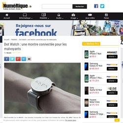 Dot Watch : une montre connectée pour les malvoyants