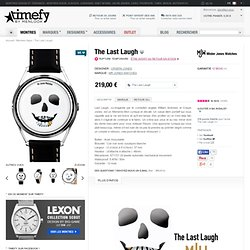 Montre The Last Laugh chez Mr Jones Watches