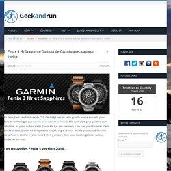 Fenix 3 Hr, la montre Outdoor de Garmin avec capteur cardio