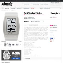 Montre World Time Sport White chez Phosphor watches