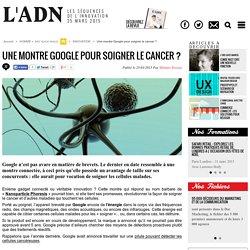 Une montre Google pour soigner le cancer ? - INNOVATION
