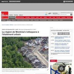 La région de Montréal s'attaquera à l'étalement urbain