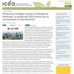 20-Montréal en badges ouverts ou Badgeons Montréal!, un projet de l'ICÉA retenu par la consultation Je Vois Montréal
