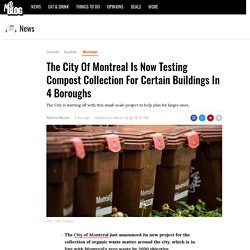 The City Of Montreal Is Now Testing Compost Collection For Certain Buildings In 4 Boroughs