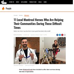 11 Local Montreal Heroes Who Are Helping Their Communities During These Difficult Times