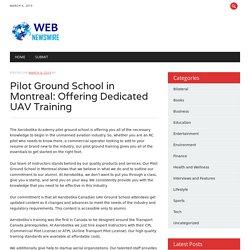 Pilot Ground School in Montreal: Offering Dedicated UAV Training