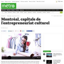 Montréal, capitale de l'entrepreneuriat culturel