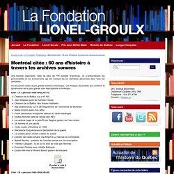 Montréal citée : 60 ans d'histoire à travers les archives sonores - La Fondation Lionel-Groulx