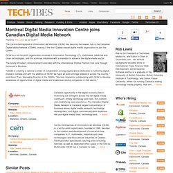 Montreal Digital Media Innovation Centre joins Canadian Digital Media Network