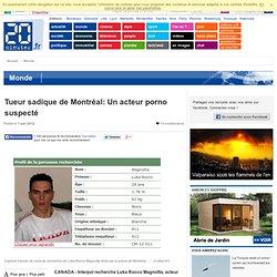 Tueur sadique de Montréal: Un acteur porno suspecté