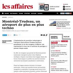 Montréal-Trudeau, un aéroport de plus en plus techno