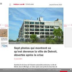 Sept photos qui montrent ce qu'est devenue la ville de Detroit, désertée après la crise - Edition du soir Ouest France - 06/02/2020