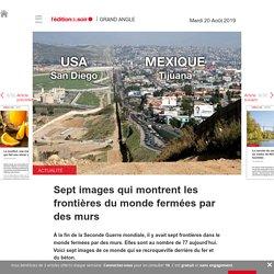 Sept images qui montrent les frontières du monde fermées par des murs - Edition du soir Ouest France - 20/08/2019
