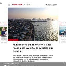 Huit images qui montrent à quoi ressemble Jakarta, la capitale qui se noie - Edition du soir Ouest France - 27/08/2019