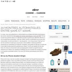 20 montres automatiques entre 500€ et 1000€