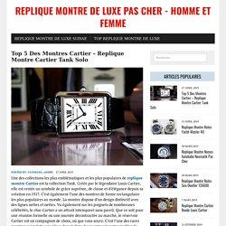 Top 5 Des Montres Cartier - Replique Montre Cartier Tank Solo