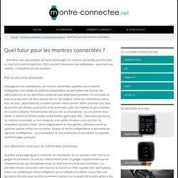 Quel futur pour les montres connectées ? - Montre-connectee.net