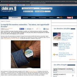 """Le marché des montres connectées : """"Au mieux, une opportunité de niche"""""""
