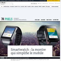 Ces montres connectées qui simplifient le mobile