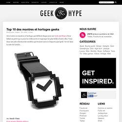 Top 10 des montres et horloges geeks