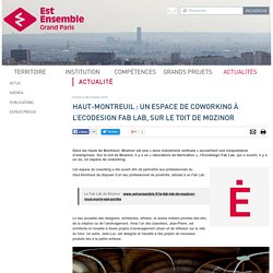 Haut-Montreuil : un espace de coworking à l'Ecodesign Fab Lab, sur le toit de Mozinor