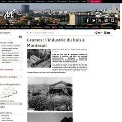 Grumes : l'industrie du bois à Montreuil
