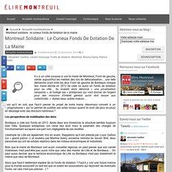 Montreuil solidaire : le curieux fonds de dotation de la mairie - Elire Montreuil